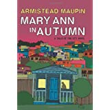 Mary Ann in Autumn: A Tales of the City Novel ~ Armistead Maupin