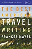 The Best American Travel Writing 2002 (Best American (TM))