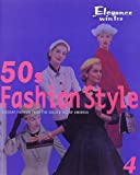 50s Fashion Style―ELEGANT FASHION FROM THE GOLDEN AGE OF AMERICA〈4〉Elegance for winter