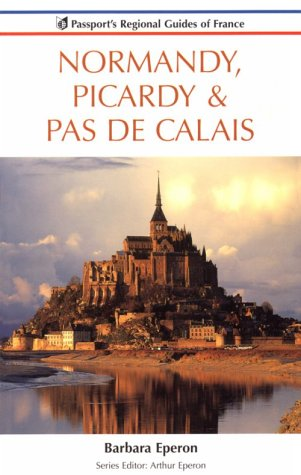 Normandy Picardy & Pas De Calais (Passport's Regional Guides of France Series)