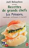Recettes de grands chefs : Les poissons, coquillages, mollusques, crustac�s