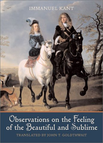 Observations on the Feeling of the Beautiful and Sublime, IMMANUEL KANT, JOHN T. GOLDTHWAIT