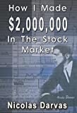 Nicolas Darvas How I Made $2,000,000 In The Stock Market