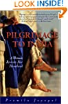 Pilgrimage to India: A Woman Revisits...