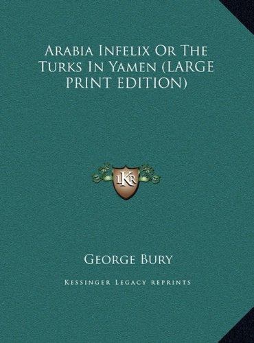 Arabia Infelix or the Turks in Yamen