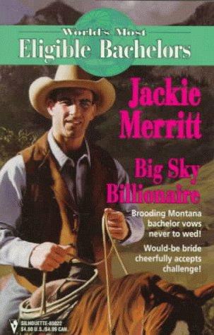 Big Sky Billionaire  (The World'S Most Eligible Bachelors) (Worlds Most Eligible Bachelors), Jackie Merritt
