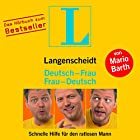 Langenscheidt Deutsch-Frau/Frau-Deutsch: Schnelle Hilfe für den ratlosen Mann (Langenscheidt Frau-Deutsch/Deutsch-Frau 1) Hörbuch von Mario Barth Gesprochen von:  div.