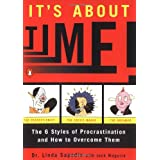 It's About Time!: The Six Styles of Procrastination and How to Overcome Them ~ Linda Sapadin