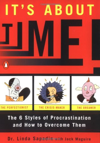 It's About Time!: The Six Styles of Procrastination and...
