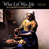 What Life Was Like in Europe's Golden Age Steven E. Ozment