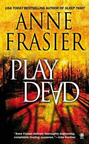 Play Dead, Anne Frasier