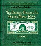 The Emergency Handbook For Getting Money FAST!