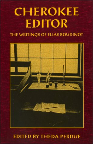 Cherokee Editor: The Writings of Elias Boudinot (Brown...