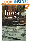 How to Invest the Smart Way: In Stocks, Bonds & Mutual Funds