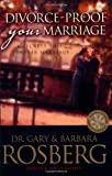 Divorce-Proof Your Marriage: 6 Secrets to a Forever Marriage (084236577X) by Rosberg, Gary