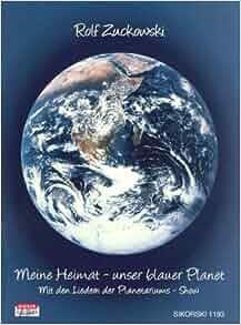 Meine Heimat - unser blauer Planet: Rolf Zuckowski: 9783940982032