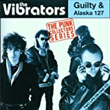 "Guilty/Alaska 127von ""Vibrators"""
