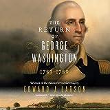 The Return of George Washington: 1783 -1789
