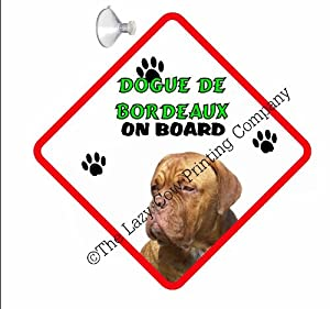 Dogue de Bordeaux (French Mastiff) DOG HANGING CAR SIGN with Rubber Sucker 95