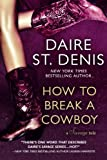 img - for How To Break A Cowboy (Savage Tales) book / textbook / text book