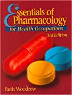 Essentials of Pharmacology for Health Occupations by Woodrow, Ruth