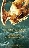 Le choix atlante : L'origine secrète du mal planétaire actuel