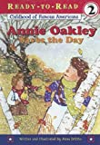 Annie Oakley Saves The Day (Childhood of Famous Americans: Ready-to-Read) (0606326561) by Divito, Anna