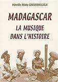 echange, troc Mireille-Mialy Rakotomalala - Madagascar, la musique dans l'histoire