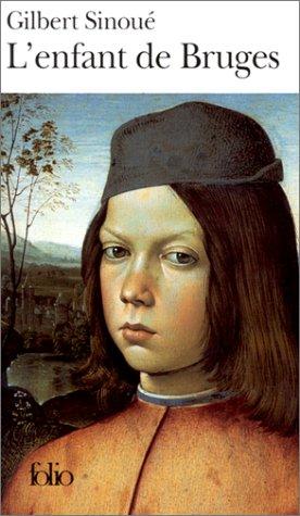 Gilbert Sinoué - L'enfant de Bruges