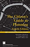 The Citizen's Guide to Planning 4th Edition (Citizens Planning)