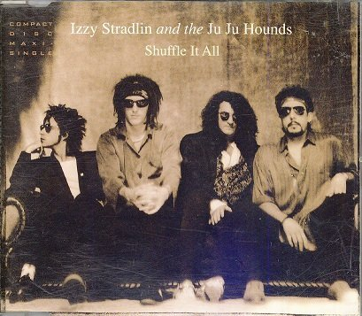 Shuffle it all by Izzy Stradlin & Ju Ju Hounds