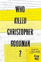 Who killed christopher goodman