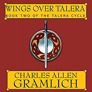 Wings Over Talera: The Talera Cycle, Book 2 | [Charles Allen Gramlich]