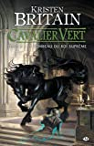Cavalier Vert, Tome 3 (French Edition) (2811201270) by Britain, Kristen