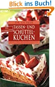 Dr. Oetker: Die allerbesten Tassen- und Schüttelkuchen. Bellini-Torte, Granatapfel-Schnitten, Knusper-Whisky-Muffins...