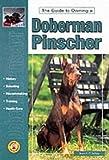 Guide to Owning a Doberman Pinscher (Re Dog) Joseph P. Schau