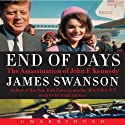 End of Days: The Assassination of John F. Kennedy Hörbuch von James L. Swanson Gesprochen von: Richard Thomas