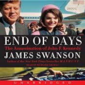 End of Days: The Assassination of John F. Kennedy | [James L. Swanson]