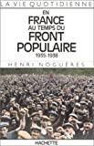 echange, troc Henri Noguères - La vie quotidienne en France au temps du Front populaire, 1935-1938