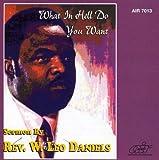 echange, troc Rev W Leo Daniels - What in Hell Do You Want