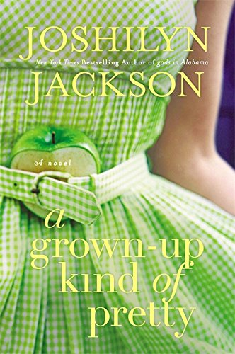 Image of A Grown-Up Kind of Pretty: A Novel