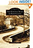 National  Road  in  Pennsylvania,  The   (PA)  (Images  of  America)