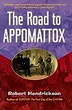 The Road to Appomattox (History / Civil War) (0471350605) by Hendrickson, Robert