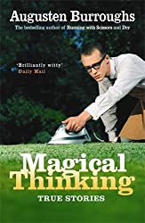 Magical Thinking: True Stories (English Edition)