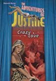 Cover art for  The Adventures Of Justine #5: Crazy Love  (Unrated)