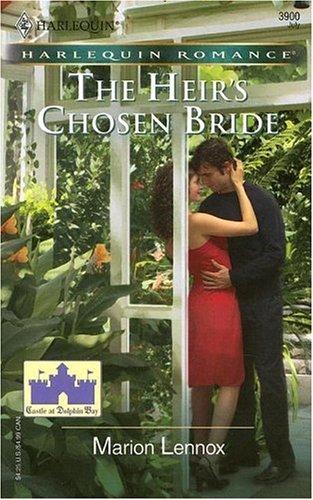 The Heir's Chosen Bride (Harlequin Romance), Marion Lennox