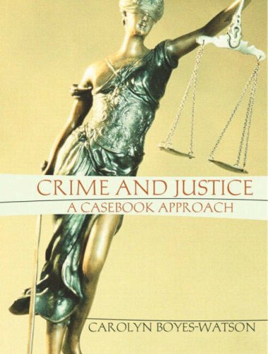 Crime and Justice: A Casebook Approach