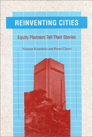 Reinventing Cities: Equity Planners Tell Their Stories (Conflicts In Urban & Regional)