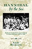 img - for Hannibal by the Sea: Boyhood Recollections of Growing Up in Santa Barbara book / textbook / text book