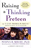 """Raising a Thinking Preteen: The """"I Can Problem Solve"""" Program for 8- to 12- Year-Olds (0805059911) by Shure, Myrna B."""
